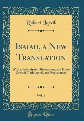 Isaiah, a New Translation, Vol. 2 by Robert Lowth