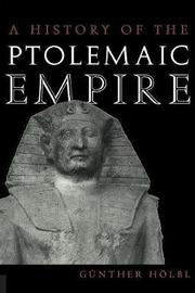 A History of the Ptolemaic Empire by Gunther Holbl