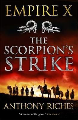 The Scorpion's Strike: Empire X by Anthony Riches
