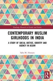 Contemporary Muslim Girlhoods in India by Saba M. Hussain