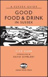 Good Food and Drink in Sussex by Fizz Carr image