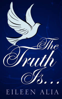 The Truth Is... by Eileen Alia image