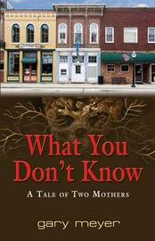 What You Don't Know by Gary Meyer