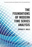 The Foundations of Modern Time Series Analysis by Terence C. Mills