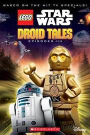 Droid Tales (Lego Star Wars: Episodes I-III) by Kate Howard