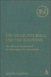 The Good, the Bold, the Beautiful by Dan W. Clanton image