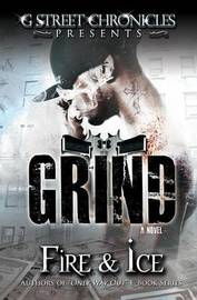 Grind (G Street Chronicles Presents) by Fire & Ice