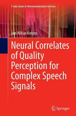 Neural Correlates of Quality Perception for Complex Speech Signals by Jan-Niklas Antons