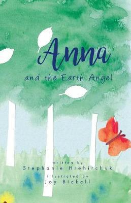 Anna and the Earth Angel by Stephanie Hrehirchuk