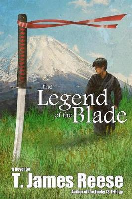 The Legend of the Blade by T James Reese image