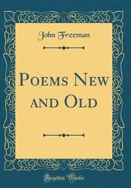 Poems New and Old (Classic Reprint) by John Freeman image