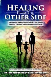 Healing from the Other Side by Tom Barber