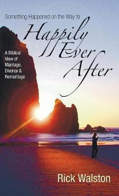 Something Happened on the Way to Happily Ever After by Rick Walston image