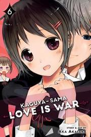 Kaguya-sama: Love Is War, Vol. 6 by Aka Akasaka image