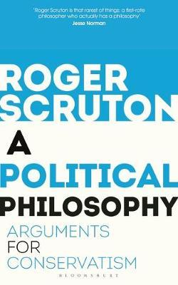 A Political Philosophy by Roger Scruton