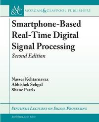 Smartphone-Based Real-Time Digital Signal Processing by Nasser Kehtarnavaz