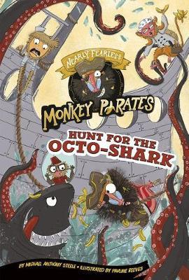 Hunt for the Octo-Shark: a 4D Book (Nearly Fearless Monkey Pirates) by Michael Anthony Steele