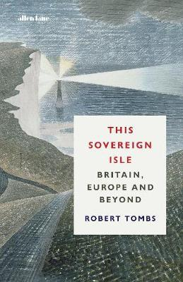 This Sovereign Isle by Robert Tombs