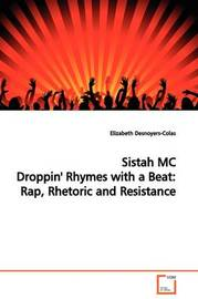 Sistah MC Droppin' Rhymes with a Beat by Elizabeth Desnoyers-Colas