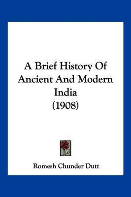 A Brief History of Ancient and Modern India (1908) by Romesh Chunder Dutt image