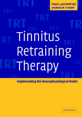 Tinnitus Retraining Therapy: Implementing the Neurophysiological Model by Pawel J. Jastreboff image
