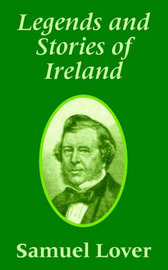 Legends and Stories of Ireland by Samuel Lover image