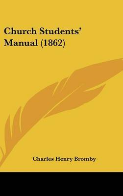 Church Students' Manual (1862) by Charles Henry Bromby image
