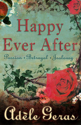 "Happy Ever After: 3 Book Bind-up: ""The Tower Room"", ""Watching the Roses"", ""Pictures of the Night"" by Adele Geras"