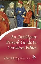 An Intelligent Person's Guide to Christian Ethics by Alban McCoy image