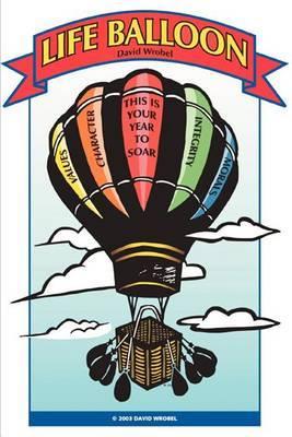 Life Balloon by David Wrobel