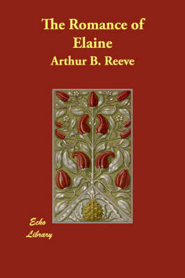 The Romance of Elaine by Arthur Benjamin Reeve image