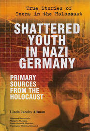 Shattered Youth in Nazi Germany by Linda Jacobs Altman image