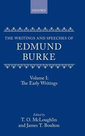 The Writings and Speeches of Edmund Burke: Volume I: The Early Writings by Edmund Burke image