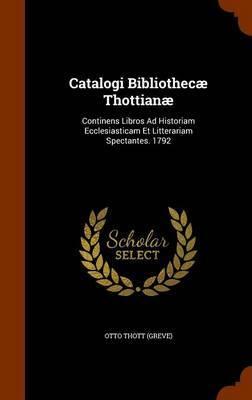 Catalogi Bibliothecae Thottianae by Otto Thott (Greve)
