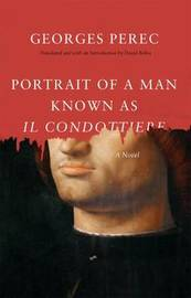 Portrait of a Man Known as Il Condottiere by Georges Perec