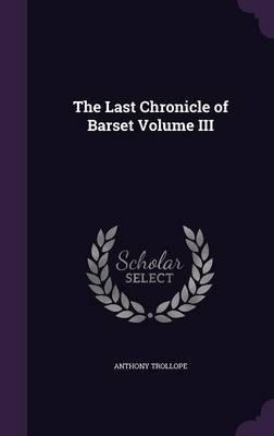 The Last Chronicle of Barset Volume III by . Trollope image