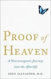Proof of Heaven by Eben Alexander