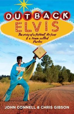 Outback Elvis by John Connell