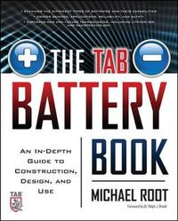 The TAB Battery Book: An In-Depth Guide to Construction, Design, and Use by Michael Root