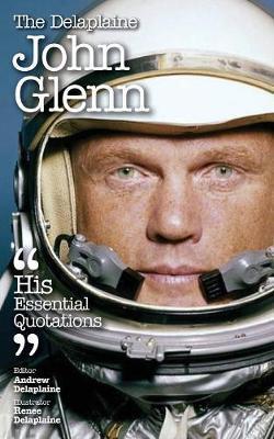 The Delaplaine John Glenn - His Essential Quotations by Andrew Delaplaine image