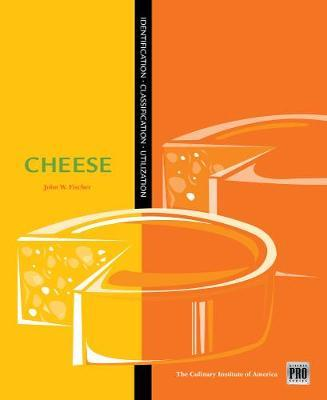 Kitchen Pro Series: Guide to Cheese Identification, Classification, and Utilization by John Fischer image