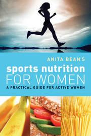 Anita Bean's Sports Nutrition for Women by Anita Bean image