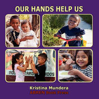 Our Hands Help Us by Kristina Mundera