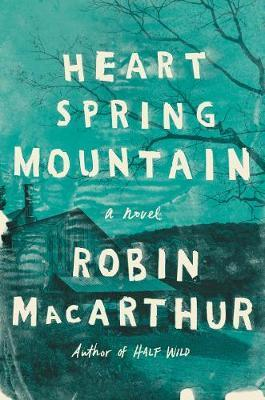 Heart Spring Mountain by Robin MacArthur image