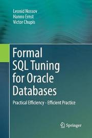 Formal SQL Tuning for Oracle Databases by Leonid Nossov
