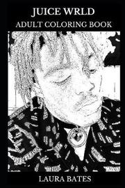 Juice Wrld Adult Coloring Book by Laura Bates