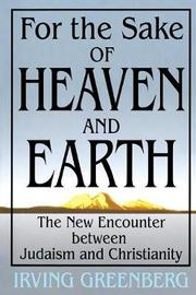 For the Sake of Heaven and Earth by Yitz Greenberg