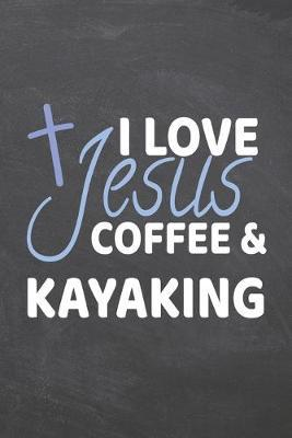 I Love Jesus Coffee & Kayaking by Kayaking Notebooks image