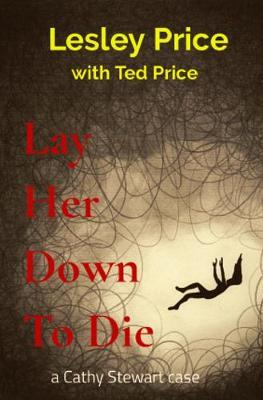 Lay Her Down To Die by Lesley Price