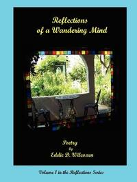Reflections of a Wandering Mind by Eddie D Wilcoxen image